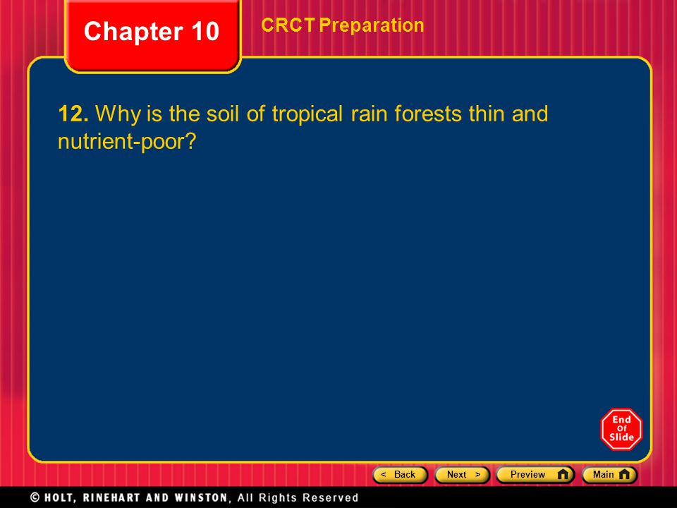 < BackNext >PreviewMain Chapter 10 CRCT Preparation 12. Why is the soil of tropical rain forests thin and nutrient-poor?