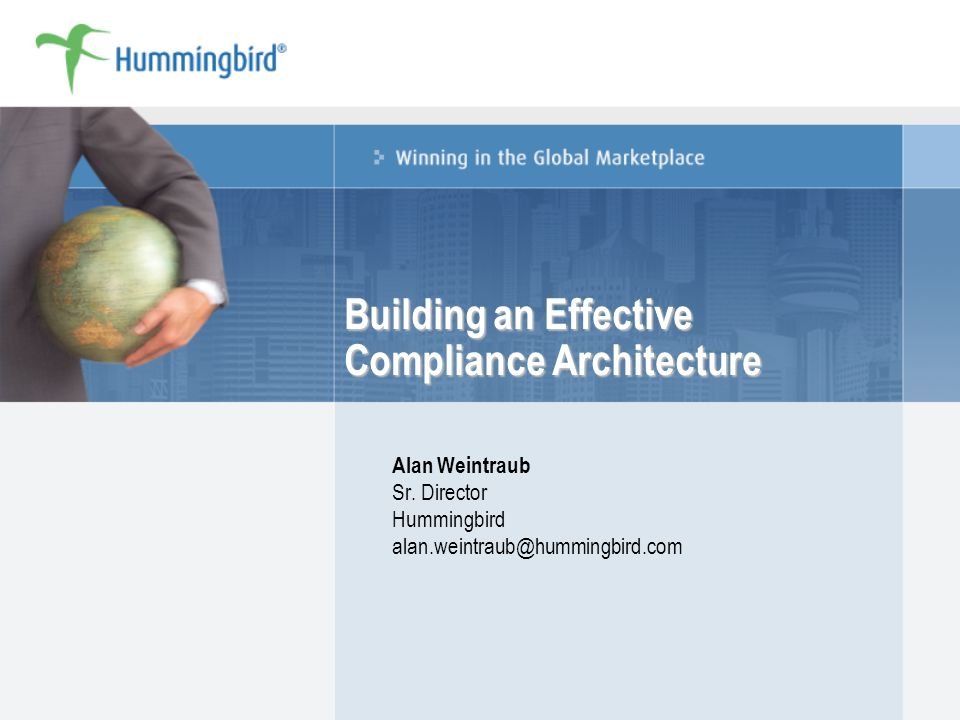 Building an Effective Compliance Architecture Alan Weintraub Sr.