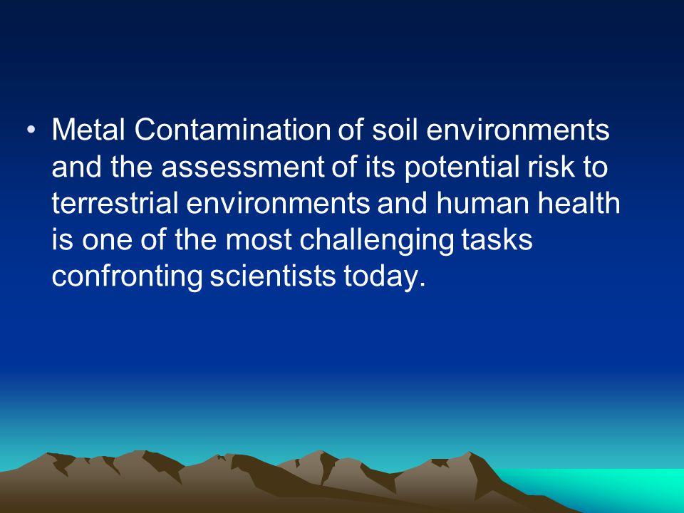 Bioremediation Destroys or renders harmless various contaminants using microbial activity Bioremediation of metal-contaminated soil –Soil Flushing –Soil Washing –Phytostabilization –Phytoremediation