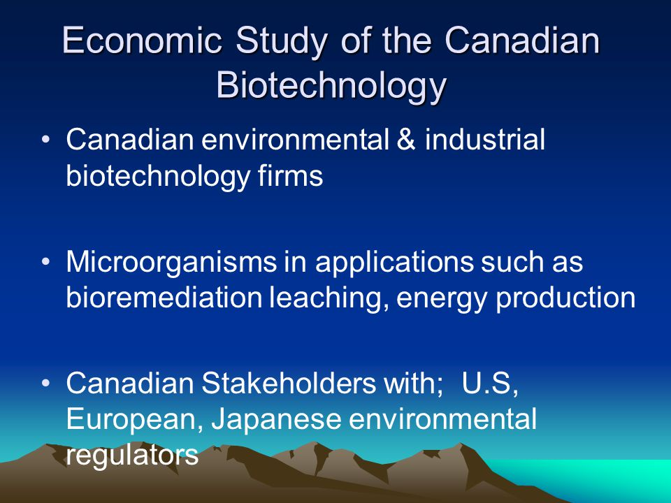 Economic Study of the Canadian Biotechnology Canadian environmental & industrial biotechnology firms Microorganisms in applications such as bioremedia