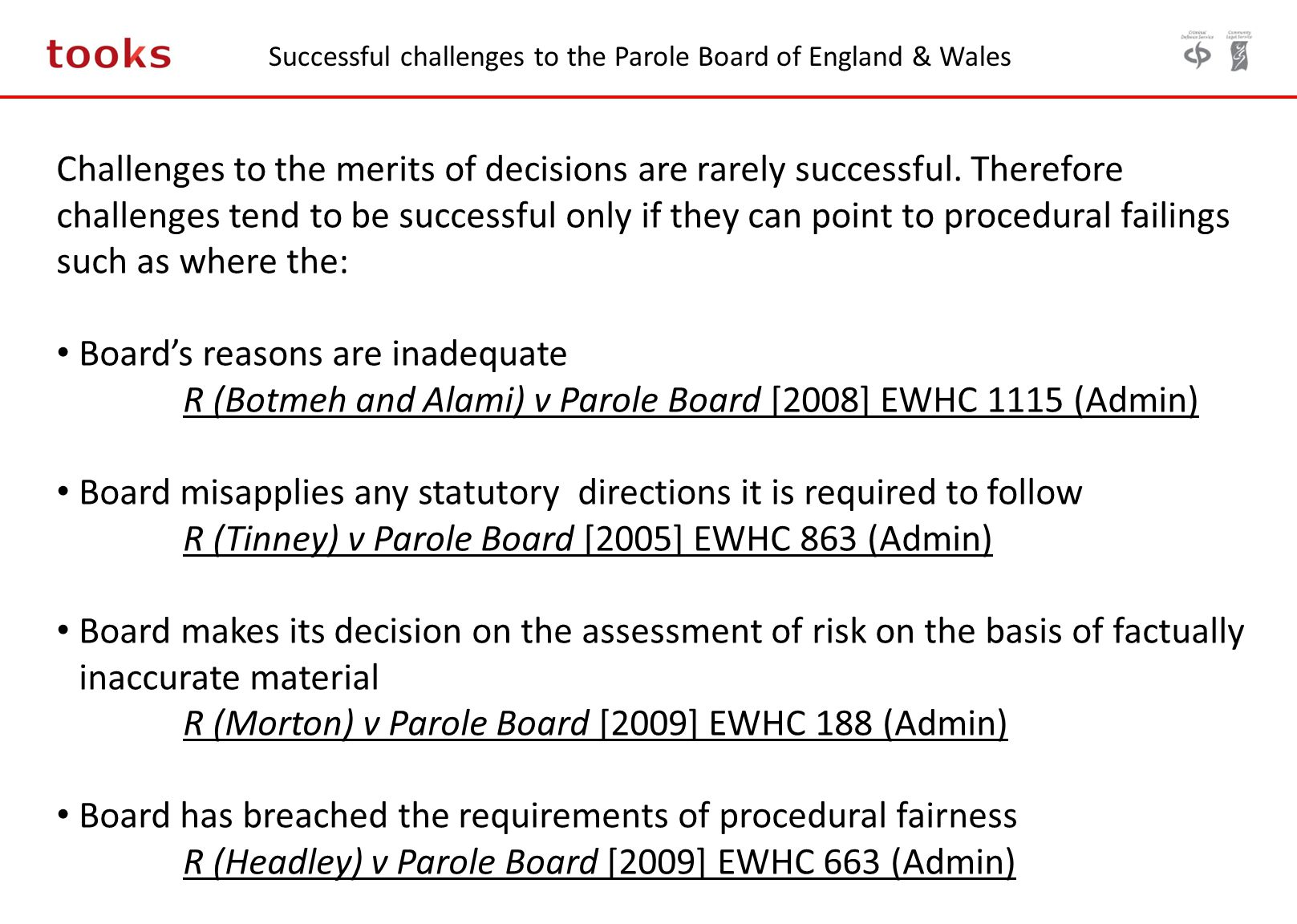 Successful challenges to the Parole Board of England & Wales Challenges to the merits of decisions are rarely successful.