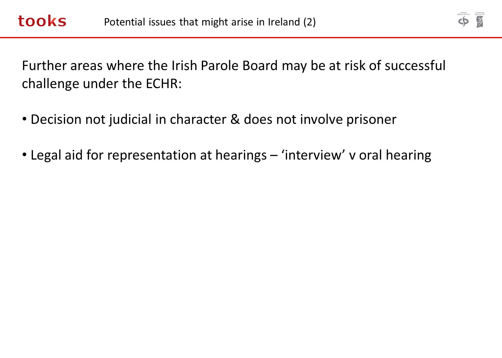 Potential issues that might arise in Ireland (2) Further areas where the Irish Parole Board may be at risk of successful challenge under the ECHR: Dec