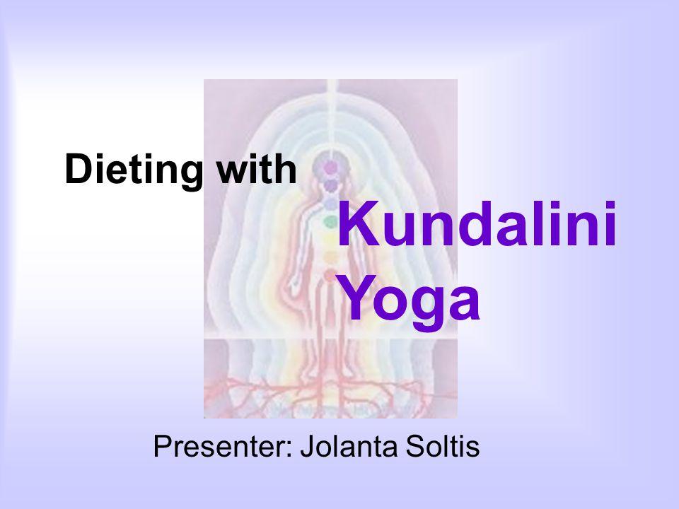 Dieting with Presenter: Jolanta Soltis Kundalini Yoga
