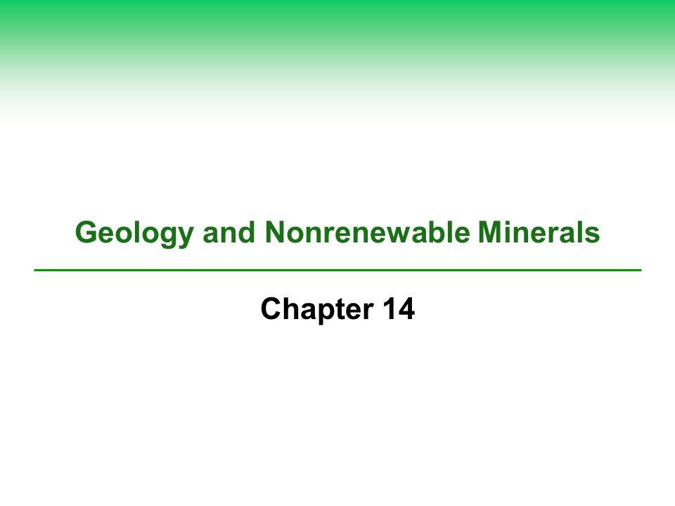 Geology and Nonrenewable Minerals Chapter 14