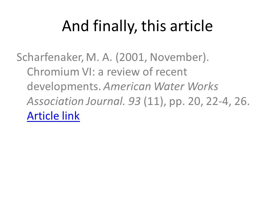 And finally, this article Scharfenaker, M. A. (2001, November). Chromium VI: a review of recent developments. American Water Works Association Journal