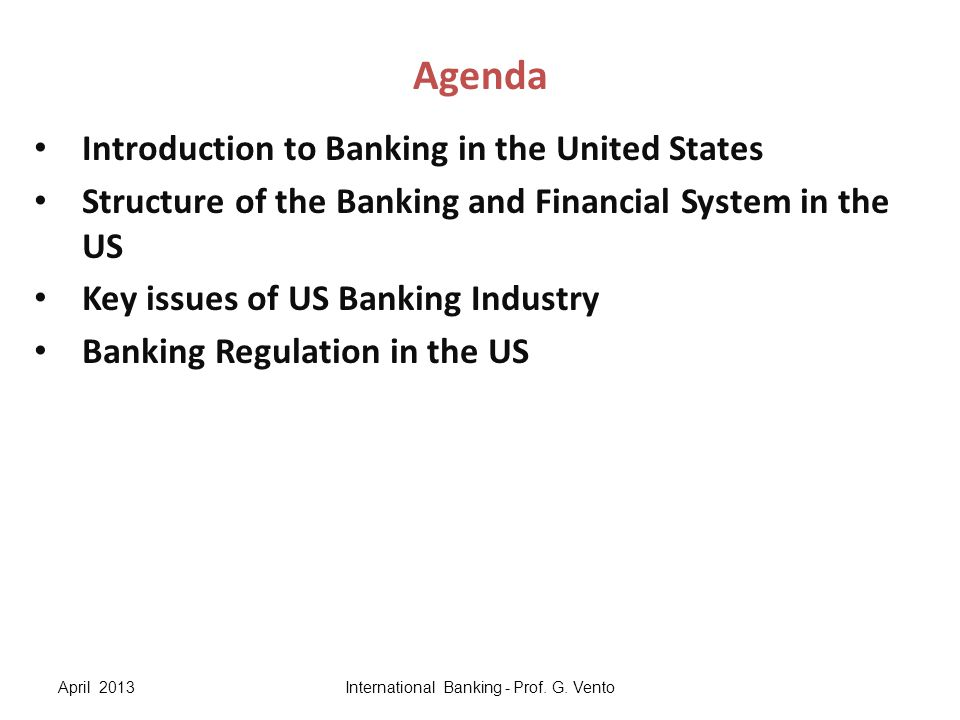 Introduction to Banking in the United States: Recent Trends Industry concentration Important regulatory changes (i.e.