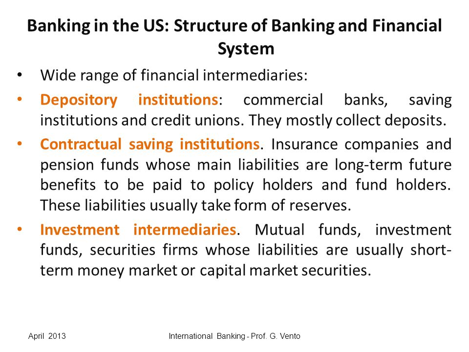 Banking in the US: Depository Institutions Commercial banks are the major financial intermediaries in the US economy.