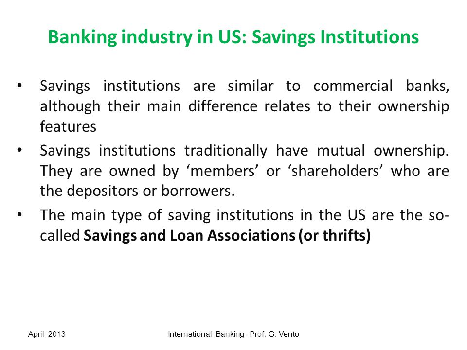 Banking industry in US: Credit Unions Credit Unions are another type of mutual depository institutions which have grown in importance over the last decade or so These are non-profit institutions and are owned by their members Members deposits are used to offer loans to the members.