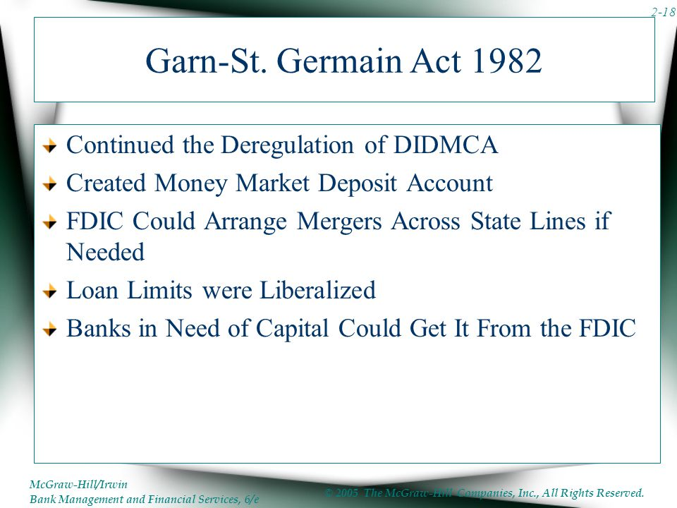 McGraw-Hill/Irwin Bank Management and Financial Services, 6/e © 2005 The McGraw-Hill Companies, Inc., All Rights Reserved. 2-18 Garn-St. Germain Act 1