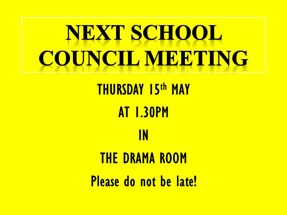 THURSDAY 15 th MAY AT 1.30PM IN THE DRAMA ROOM Please do not be late!