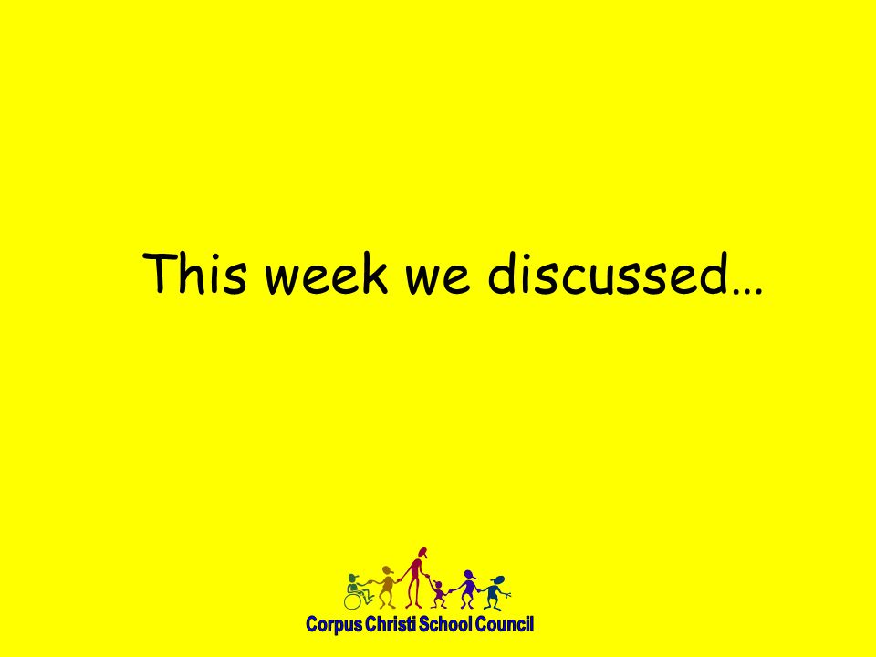 This week we discussed…