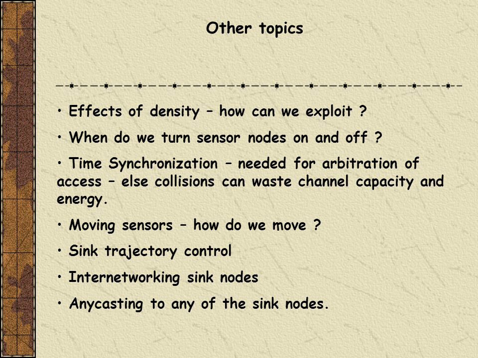 Other topics Effects of density – how can we exploit .