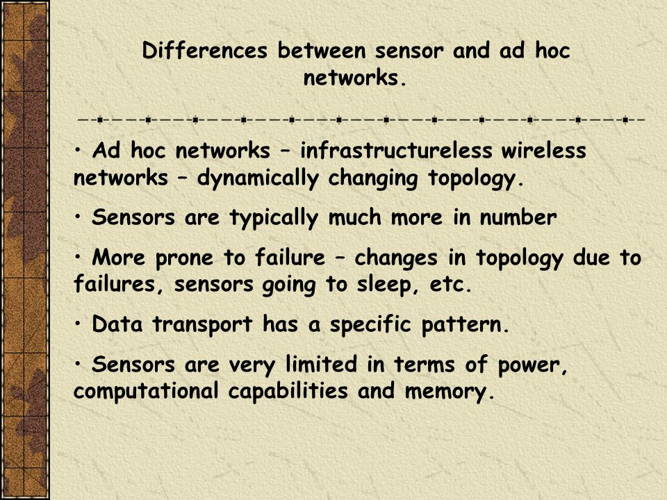 Differences between sensor and ad hoc networks.