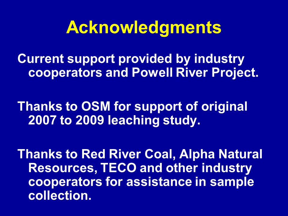 Acknowledgments Current support provided by industry cooperators and Powell River Project.