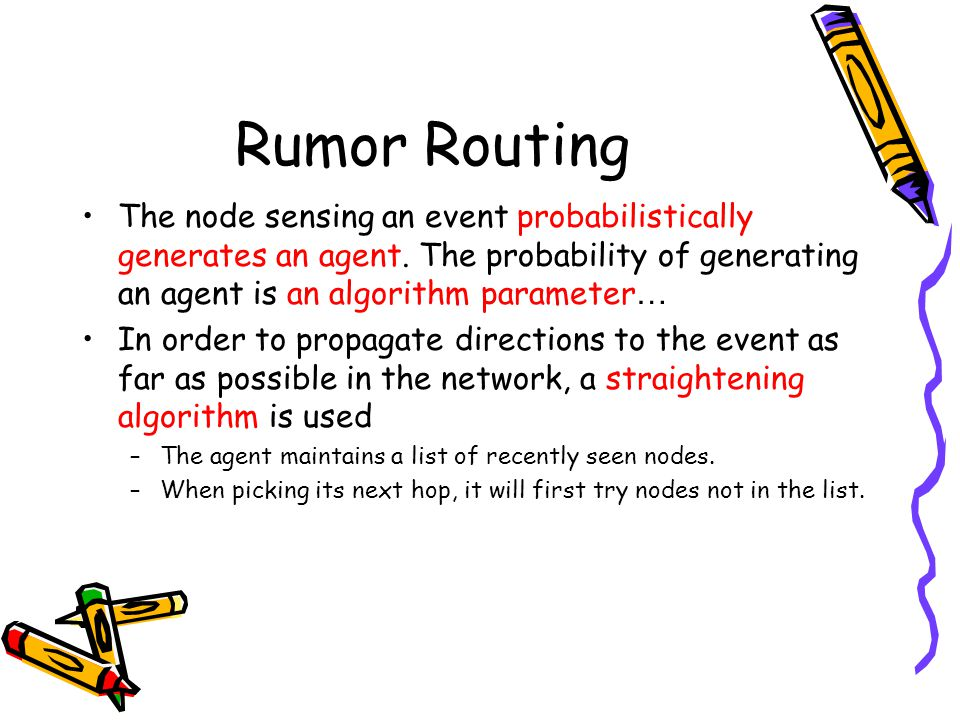 Rumor Routing The node sensing an event probabilistically generates an agent.