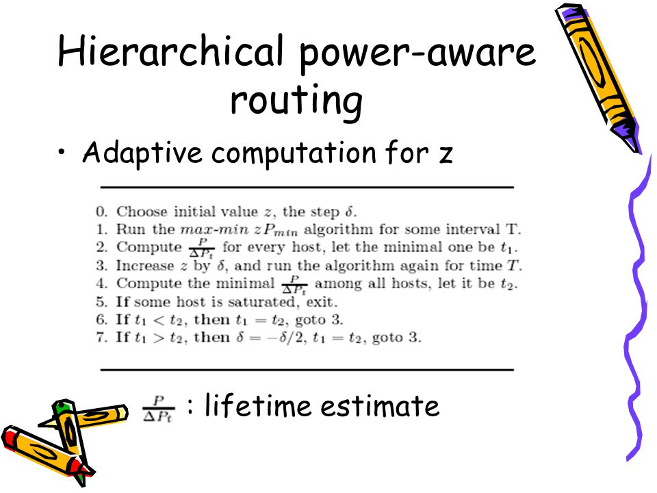 Hierarchical power-aware routing Adaptive computation for z : lifetime estimate