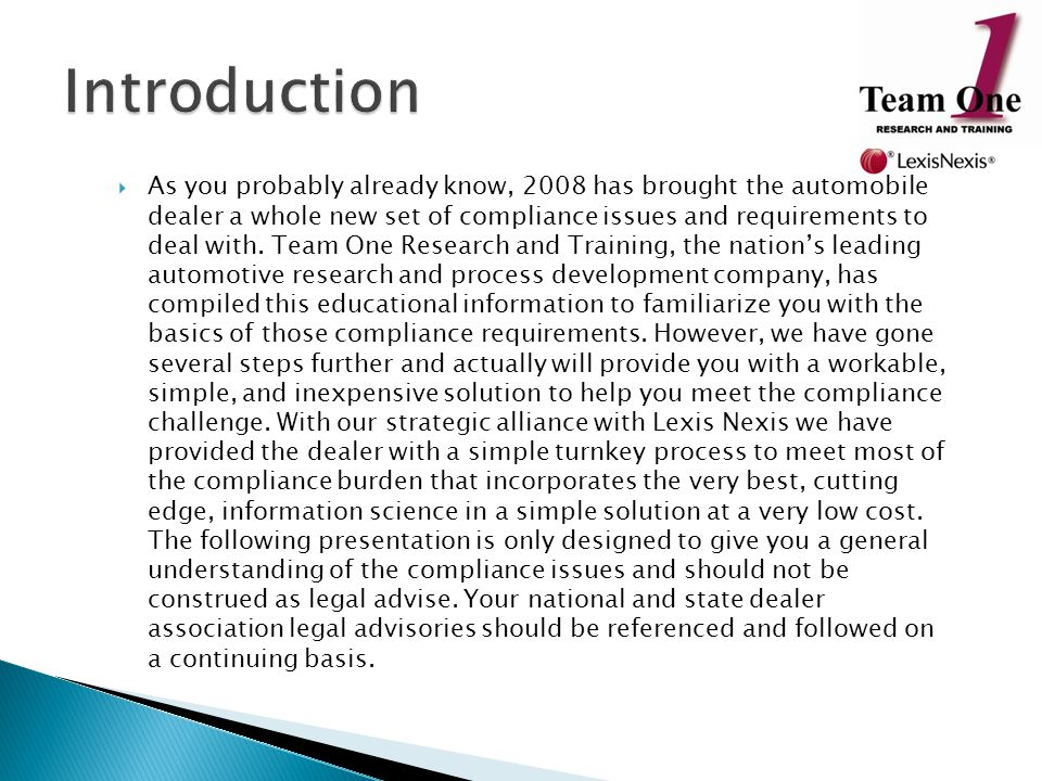  As you probably already know, 2008 has brought the automobile dealer a whole new set of compliance issues and requirements to deal with. Team One Re