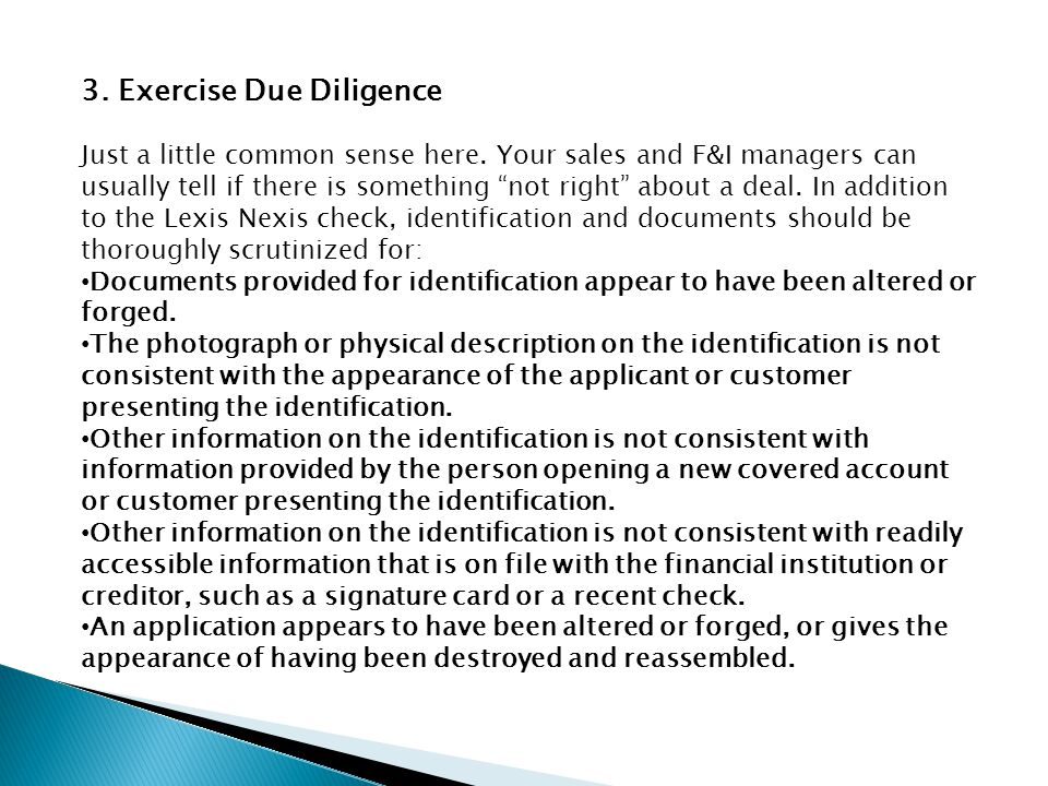 """3. Exercise Due Diligence Just a little common sense here. Your sales and F&I managers can usually tell if there is something """"not right"""" about a deal"""