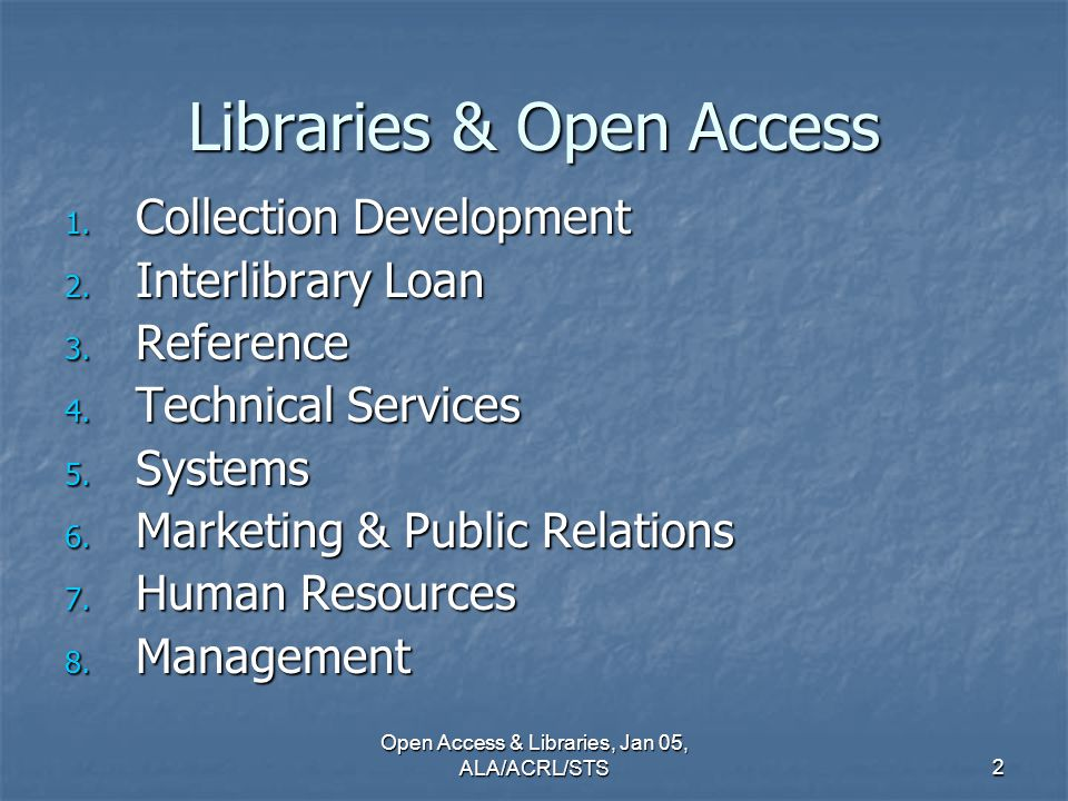 Open Access & Libraries, Jan 05, ALA/ACRL/STS2 Libraries & Open Access 1.