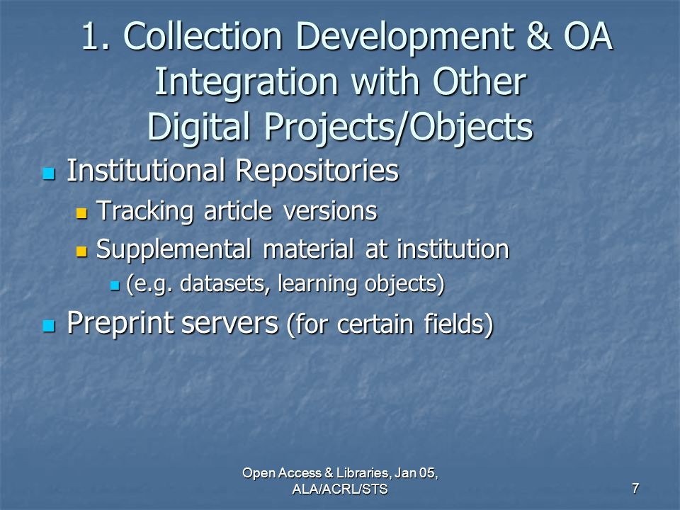 7 1. Collection Development & OA Integration with Other Digital Projects/Objects 1.