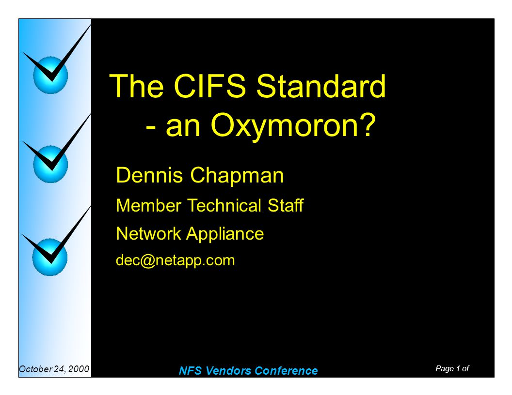 Page 1 of NFS Vendors Conference October 24, 2000 The CIFS Standard - an Oxymoron.