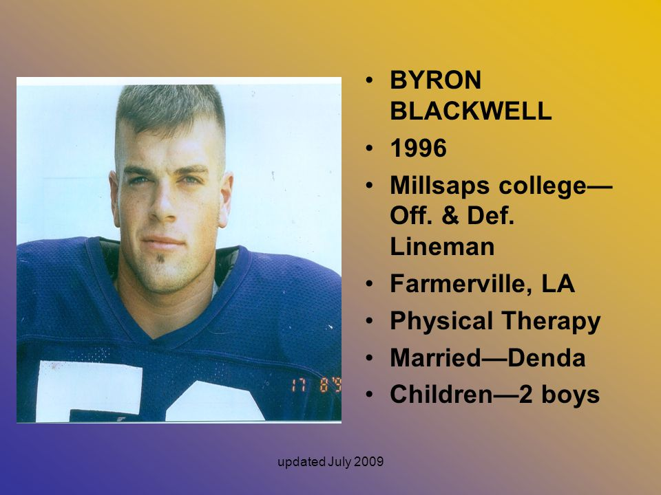updated July 2009 BYRON BLACKWELL 1996 Millsaps college— Off.