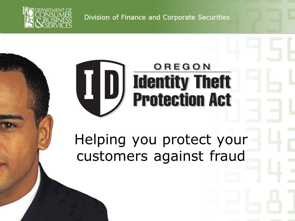 Helping you protect your customers against fraud Division of Finance and Corporate Securities