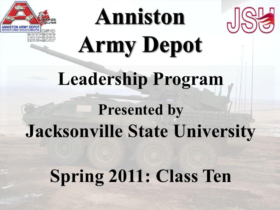 Leadership Program Presented by Jacksonville State University Spring 2011: Class Ten