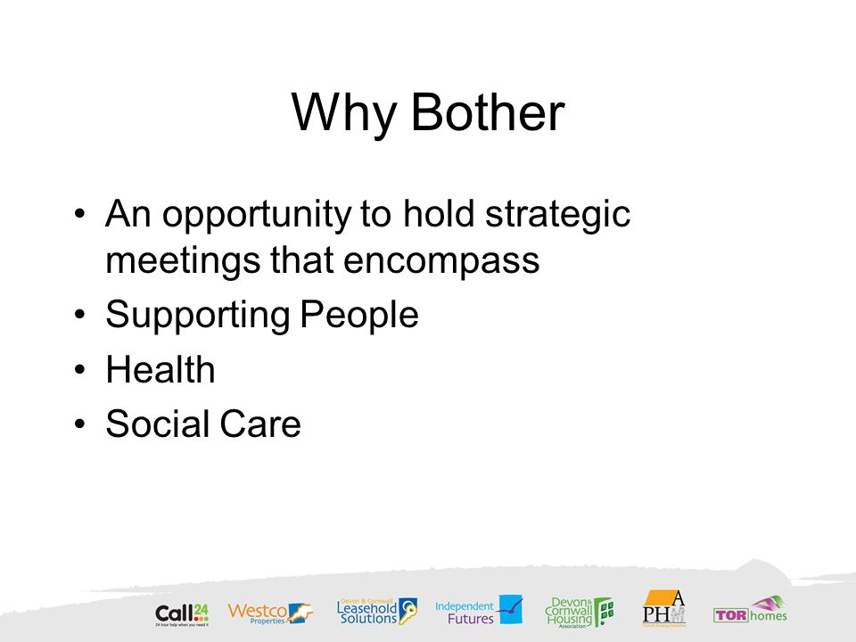An Opportunity to have a collective influence Feed into Regional Provider Forum As commissioning becomes more consortia focused it gives an opportunity to network Collective voice can affect change Opportunities to share knowledge training and resources in a time of austerity