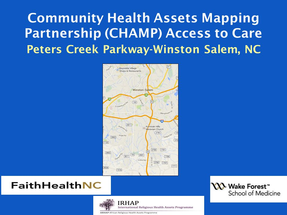 Community Health Assets Mapping Partnership (CHAMP) Access to Care Peters Creek Parkway-Winston Salem, NC