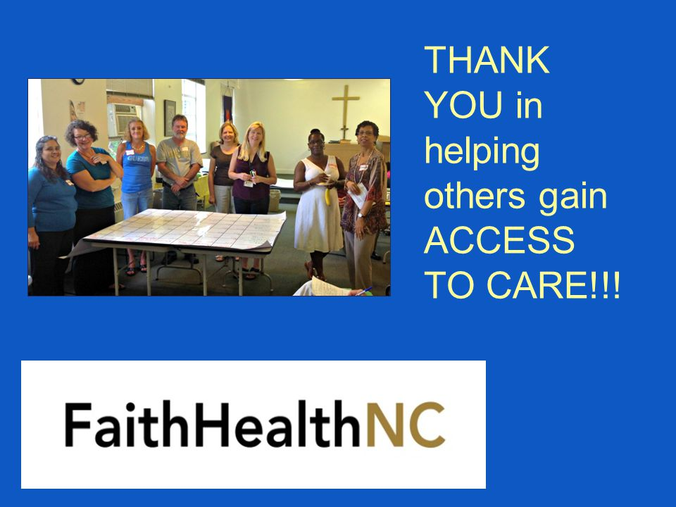 THANK YOU in helping others gain ACCESS TO CARE!!!