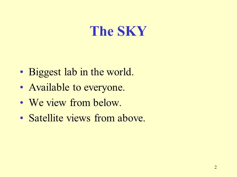 2 The SKY Biggest lab in the world.Available to everyone.