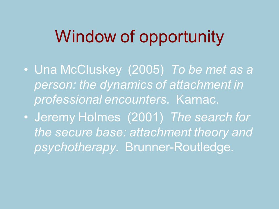 Una McCluskey (2005) To be met as a person: the dynamics of attachment in professional encounters. Karnac. Jeremy Holmes (2001) The search for the sec