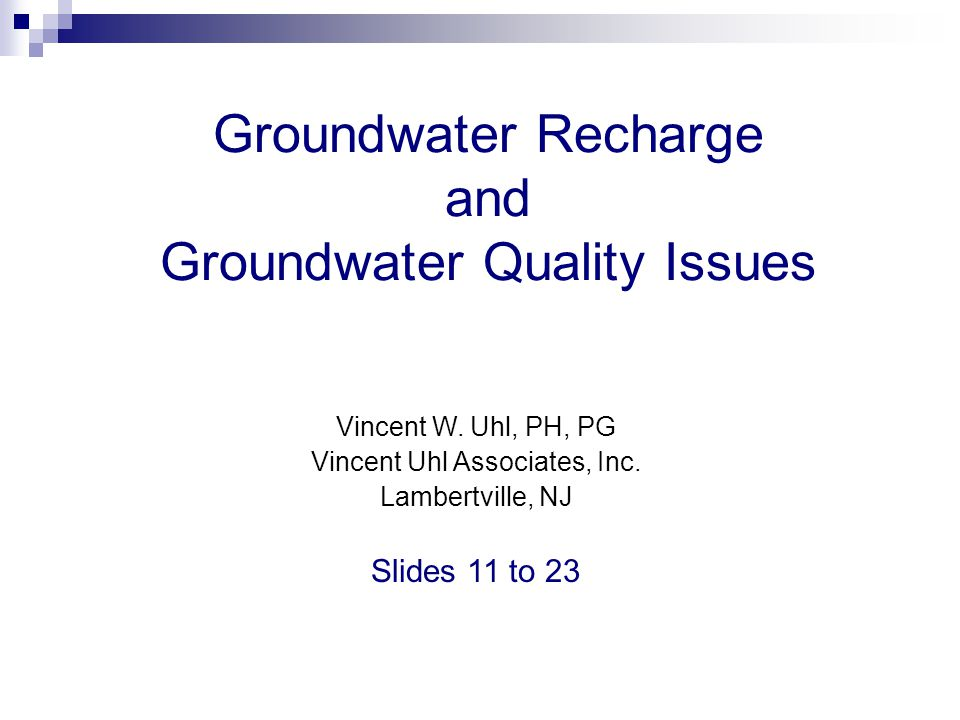 Groundwater Recharge and Groundwater Quality Issues Vincent W.