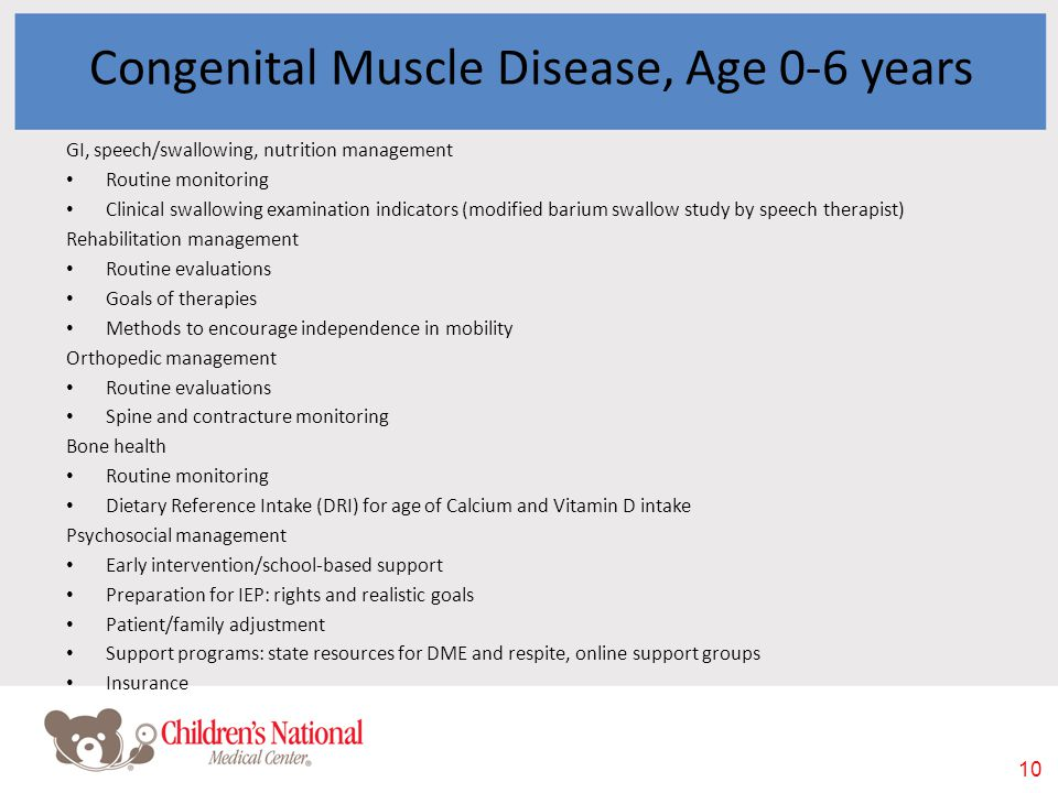 10 Congenital Muscle Disease, Age 0-6 years GI, speech/swallowing, nutrition management Routine monitoring Clinical swallowing examination indicators