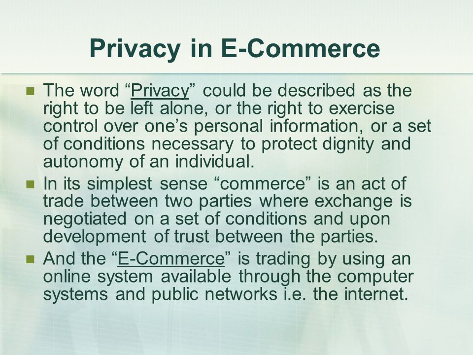 PUBLIC OPINION OF PRIVACY IN E-COMMERCE The current self-regulatory framework is insufficient to protect privacy.