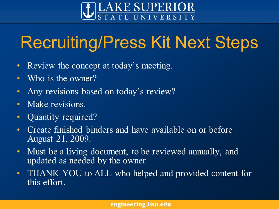 engineering.lssu.edu Recruiting/Press Kit Next Steps Review the concept at today's meeting.