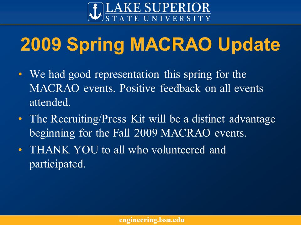 engineering.lssu.edu 2009 Spring MACRAO Update We had good representation this spring for the MACRAO events.