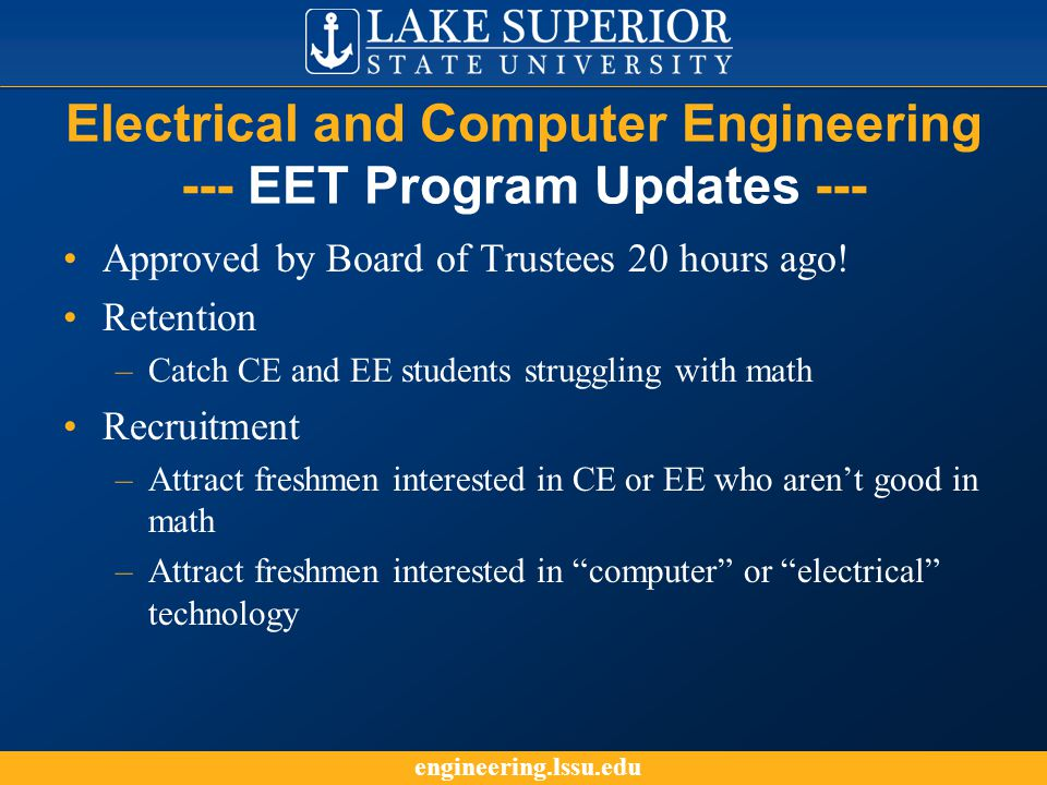 engineering.lssu.edu Electrical and Computer Engineering --- EET Program Updates --- Approved by Board of Trustees 20 hours ago.
