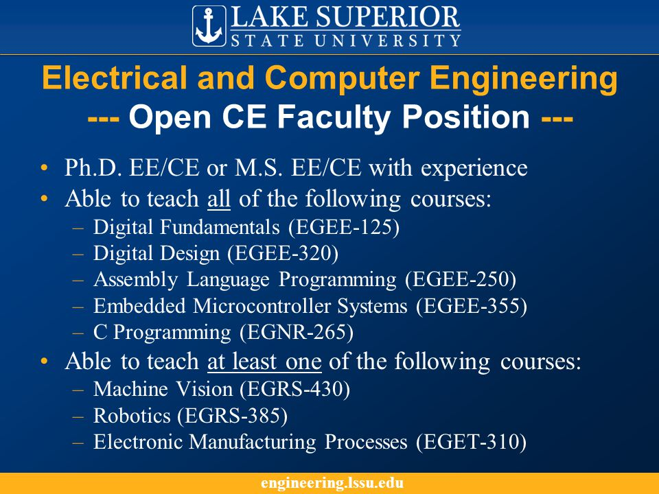 engineering.lssu.edu Electrical and Computer Engineering --- Open CE Faculty Position --- Ph.D.