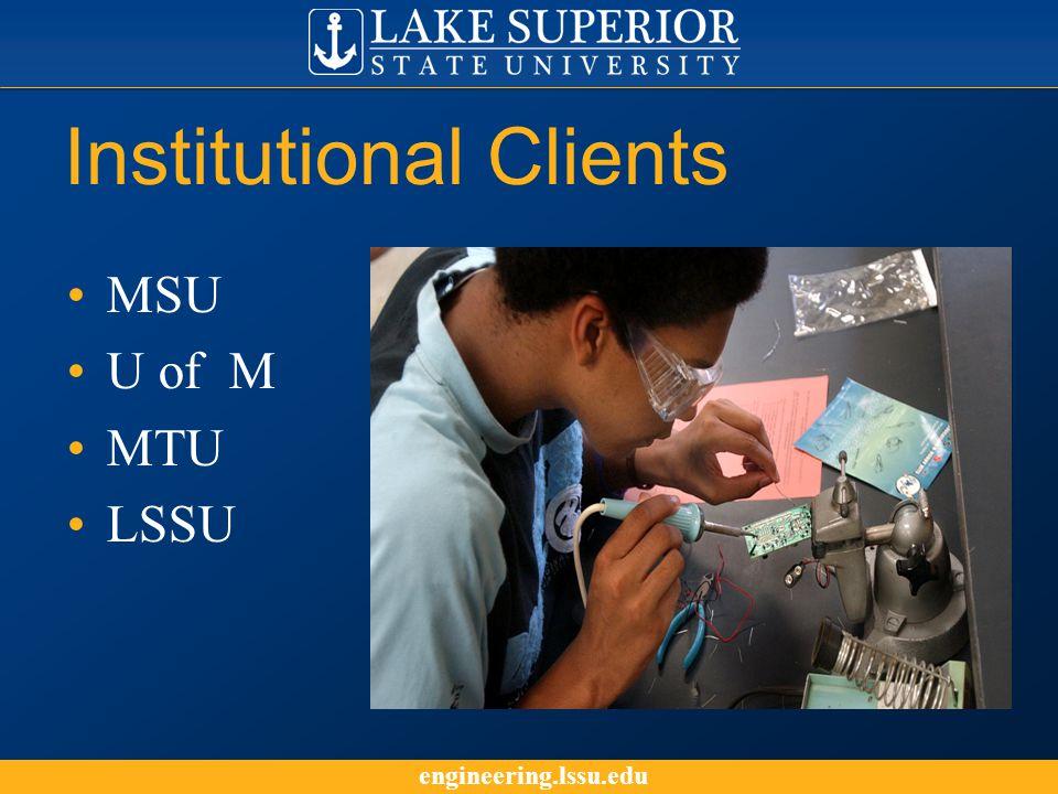 engineering.lssu.edu Institutional Clients MSU U of M MTU LSSU