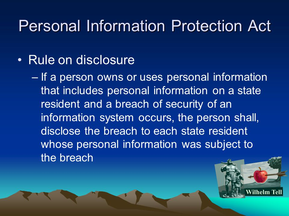 Personal Information Protection Act Rule on disclosure –If a person owns or uses personal information that includes personal information on a state re
