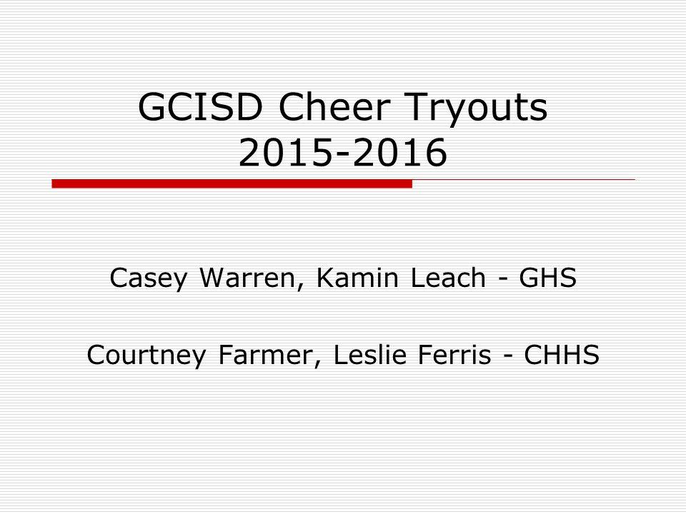 GCISD Cheer Tryouts 2015-2016 Casey Warren, Kamin Leach - GHS Courtney Farmer, Leslie Ferris - CHHS