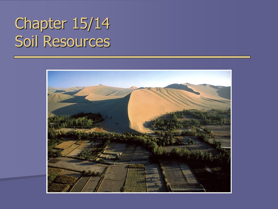 Chapter 15/14 Soil Resources