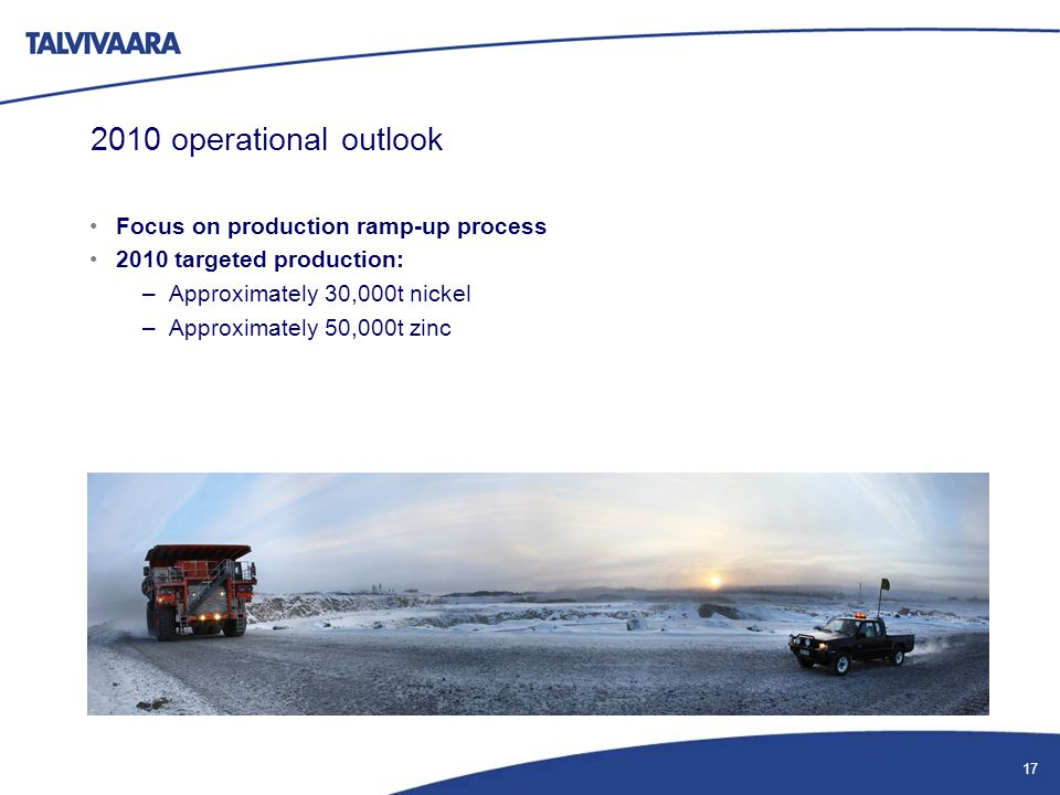 2010 operational outlook Focus on production ramp-up process 2010 targeted production: –Approximately 30,000t nickel –Approximately 50,000t zinc 17