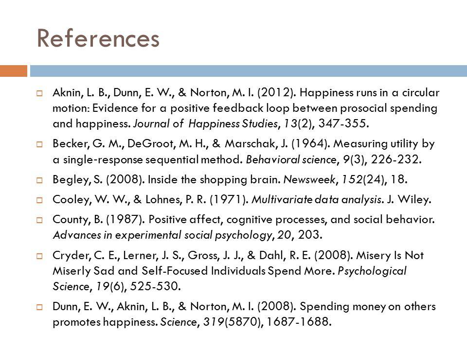 References  Aknin, L. B., Dunn, E. W., & Norton, M.