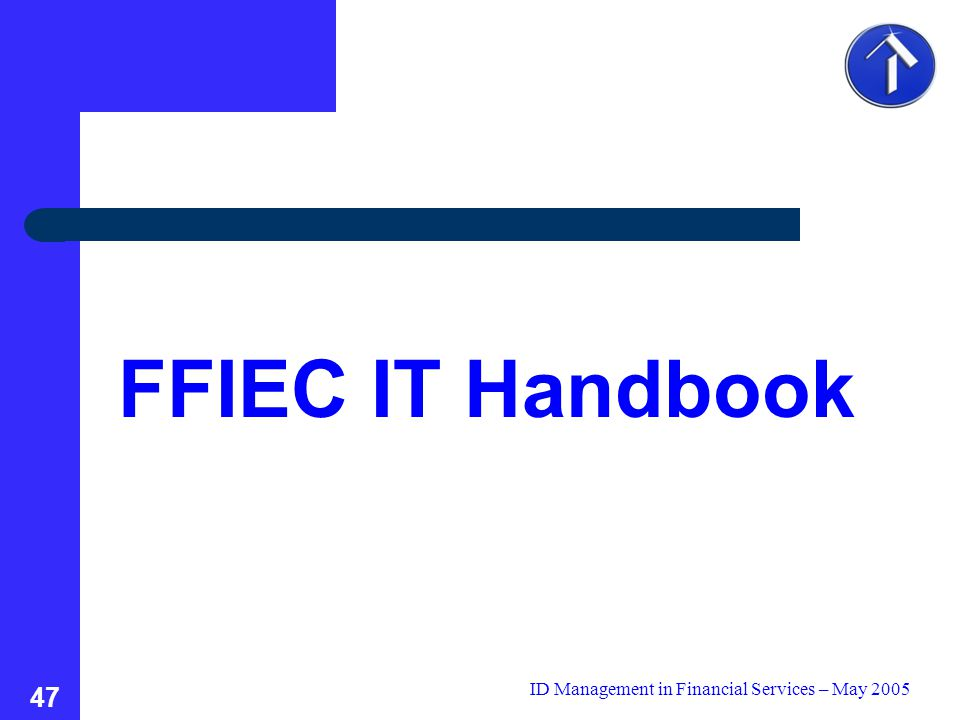 ID Management in Financial Services – May 2005 47 FFIEC IT Handbook