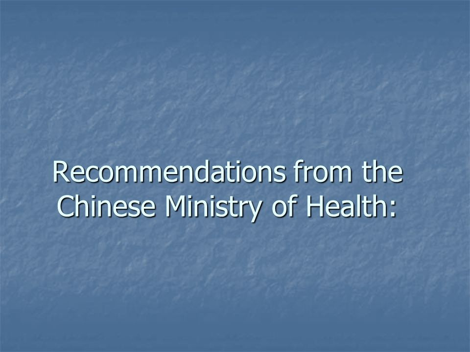 Recommendations from the Chinese Ministry of Health: