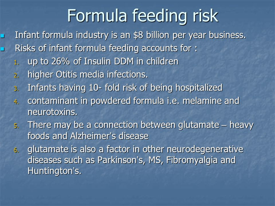 Formula feeding risk Infant formula industry is an $8 billion per year business.