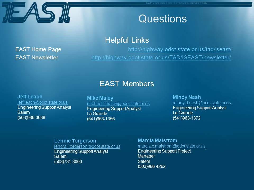 Helpful Links EAST Home Page http://highway.odot.state.or.us/tad/iseast/http://highway.odot.state.or.us/tad/iseast/ EAST Newsletter http://highway.odo